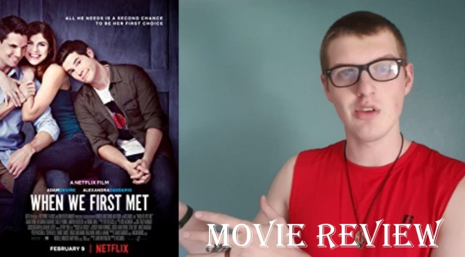 When We First Met movie review